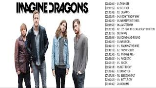 Imagine Dragons Greatest Hits || Imagine Dragons Playlist Live 2018