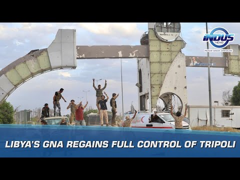 Libya's GNA regains full control of Tripoli | News Bulletin | Indus News