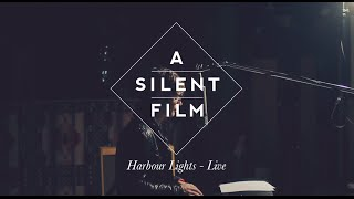 Harbour  Lights // The Sycamore Tapes // A Silent Film