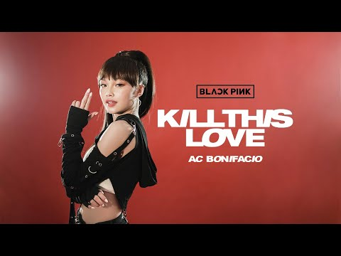 BLACKPINK 블랙핑크 - 'KILL THIS LOVE' DANCE COVER 댄스커버  Andree Bonifacio
