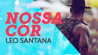 Nossa Cor - Leo Santana - em 4K | Mete Som AoVivo