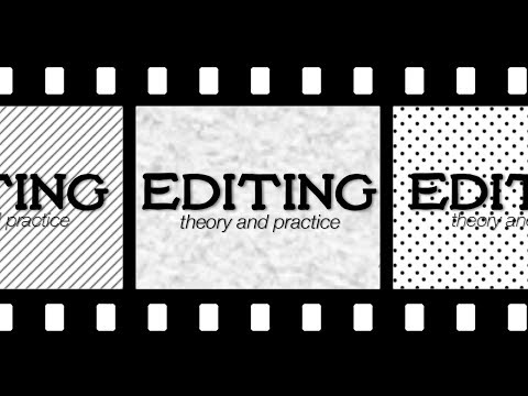 Editing: Theory and Practice