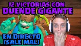 12 VICTORIAS CON EL MEJOR MAZO DE DUENDE GIGANTE (SALE MAL)   Clash Royale en Español