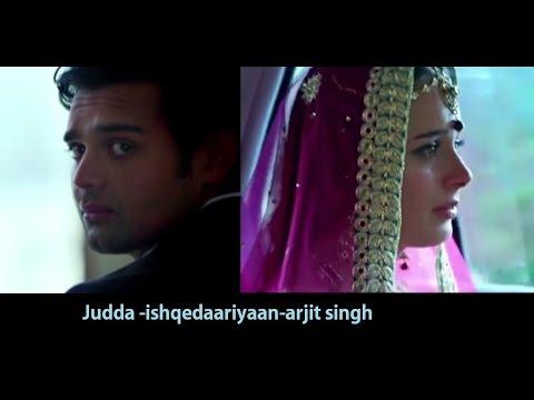 Judaa Official video 2015 Ishqedarriyaan - Arijit Singh