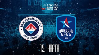BSL 19. Hafta: Bahçeşehir Koleji - Anadolu Efes