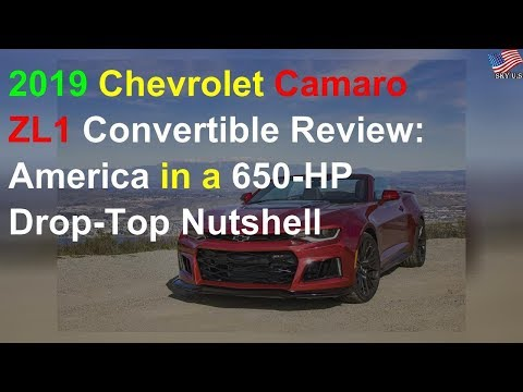 2019 Chevrolet Camaro ZL1 Convertible Review: America in a 650-HP Drop-Top Nutshell