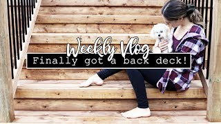 FINALLY GOT A NEW BACK DECK! || Weekly Vlog #32