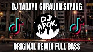 Download Mp3 Dj Tadayo Gurauan Sayang Original Remix Full Bass Terbaru 2020