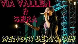 Download lagu VIA VALLEN ft SERA MEMORI BERKASIH MP3