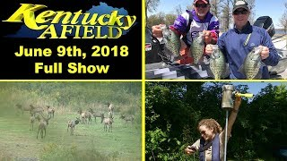 June 9th, 2018 Full Show - Reelfoot Crappie with Capps, Elk Draw, Warblers