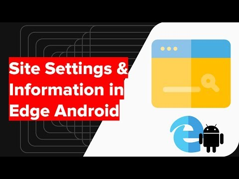 How to View Site Information and Settings in Microsoft Edge Android?
