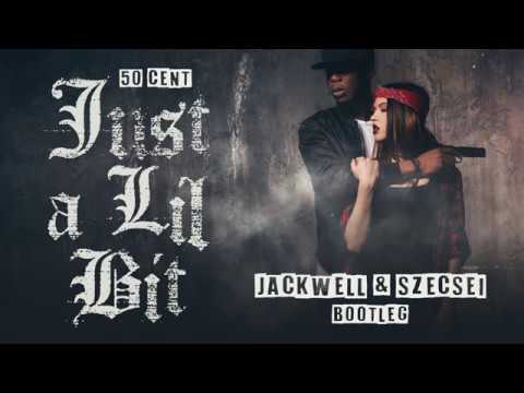 50 Cent - Just A Lil Bit (Jackwell & Szecsei Bootleg)