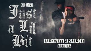 Download 50 Cent - Just A Lil Bit (Jackwell & Szecsei Bootleg) MP3 song and Music Video
