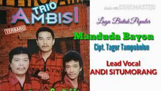 Manduda Bayon - Trio Ambisi [Lead Vocal Andi Situmorang] - Lagu Batak Nostalgia