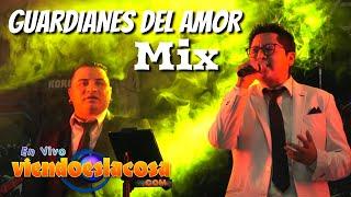 VIDEO: LOS GUARDIANES DEL AMOR MIX (en VIVO)