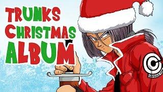 Trunks Briefs - Christmas Carol Album (DBZ Parody)
