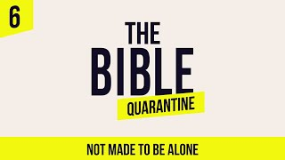 The Bible Quarantine(ASL): Episode 6 - Not made to be alone ⁣