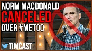 Norm MacDonald Canceled, Why Me Too Has Gone Too Far