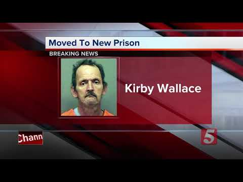 Kirby Wallace moved to Riverbend Maximum Security Prison in Nashville