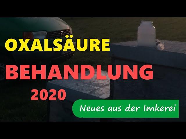 Oxalsäurebehandlung 2020 -  Ein paar Überlegungen und Infos Neues aus der Imkerei