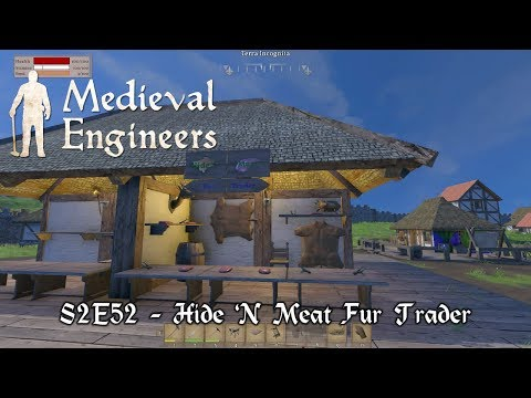 Medieval Engineers - S2E52 - Hide 'N Meat Fur Trader