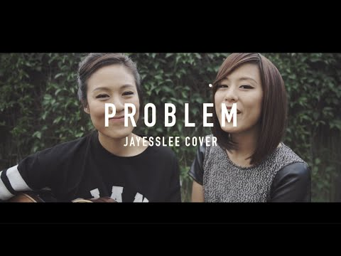 PROBLEM | ARIANA GRANDE (Jayesslee Cover) - วันที่ 21 May 2015