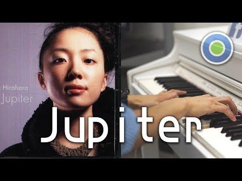 Jupiter (ジュピター) 【Piano Cover】(Ayaka Hirahara)