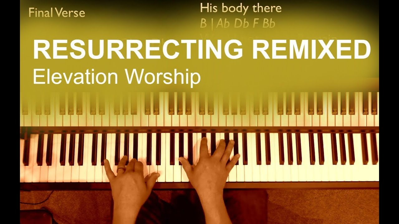 How to play resurrecting remixed elevation worship piano how to play resurrecting remixed elevation worship piano tutorial baditri Images