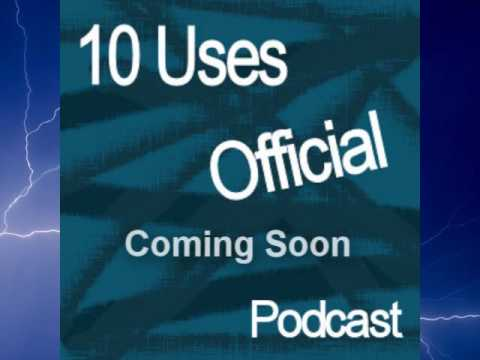 10 Uses Podcast and Youtube Channel Coming Soon