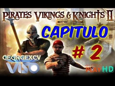 Piratas, Vikingos y caballeros 2 | STEAM | GamePlay Capitulo # 2 | Matando loros xD Videos De Viajes