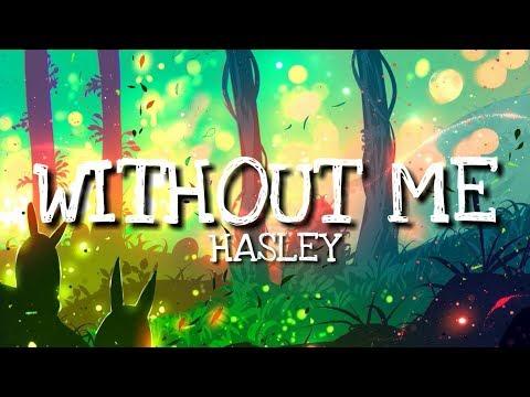 Hasley - Without Me [Lyrics/Lyric]
