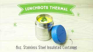 LunchBots Thermal 8 oz Triple Insulated Food Container - Hot 6 Hours or Cold 12 Hours - Leak Proof
