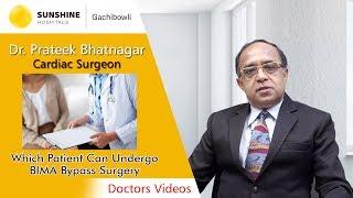 Dr. Prateek Bhatnagar, Chief Cardiac Surgeon talk about Which Patient Can Undergo BIMA Bypass