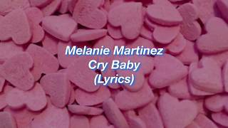 Melanie Martinez || Cry Baby || (Lyrics)