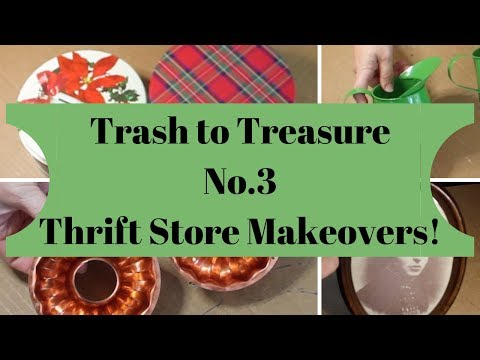 Trash to Treasure No. 3! Thrift Store Makeovers!
