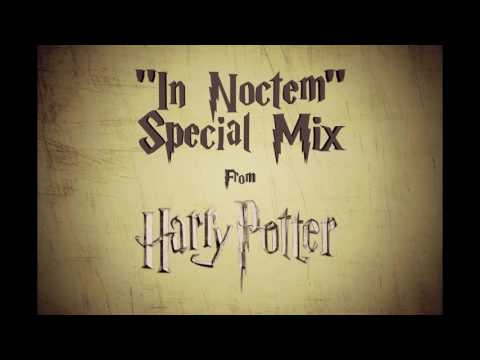 """In Noctem"" Special Mix (From ""Harry Potter And The Half-Blood Prince"" Score)"