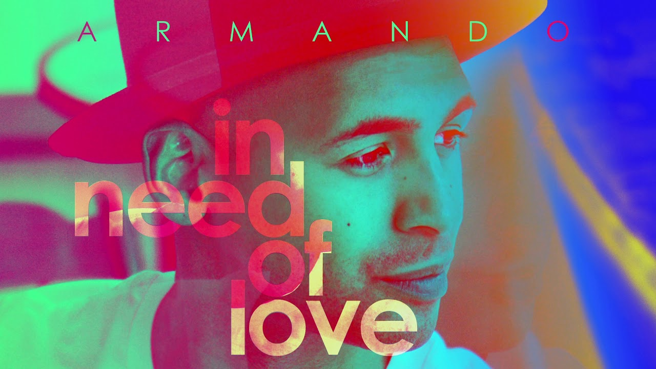 ARMANDO - in need of love (Official Song)