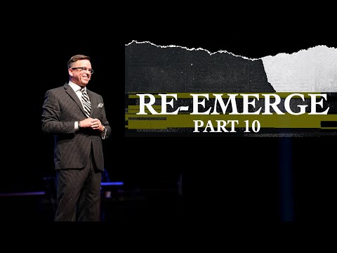 Re-Emerge - Part 10 by Pastor John J. Wagner