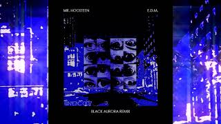 Mr. Hoosteen - E.D.M. (Black Aurora Remix)