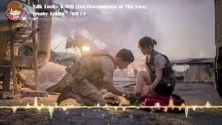 Nightcore Talk Love - K.Will (Ost.Descendants of The Sun)