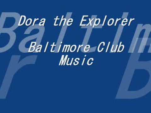 Dora the Explorer (Baltimore Club Music)