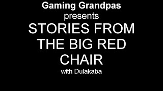 Gaming Grandpa's Present: Stories From the Big Red Chair #1 ROOSTER'S TALE