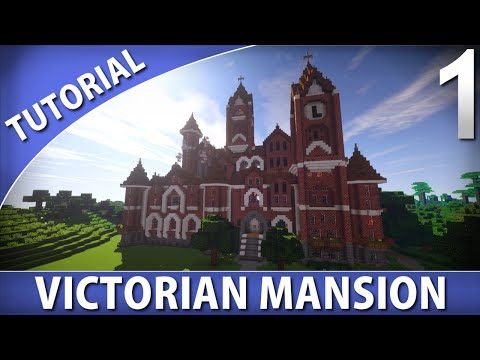 Minecraft - How to Build a Victorian Mansion [Part 1/9]