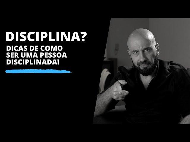Como ser uma pessoa disciplinada?
