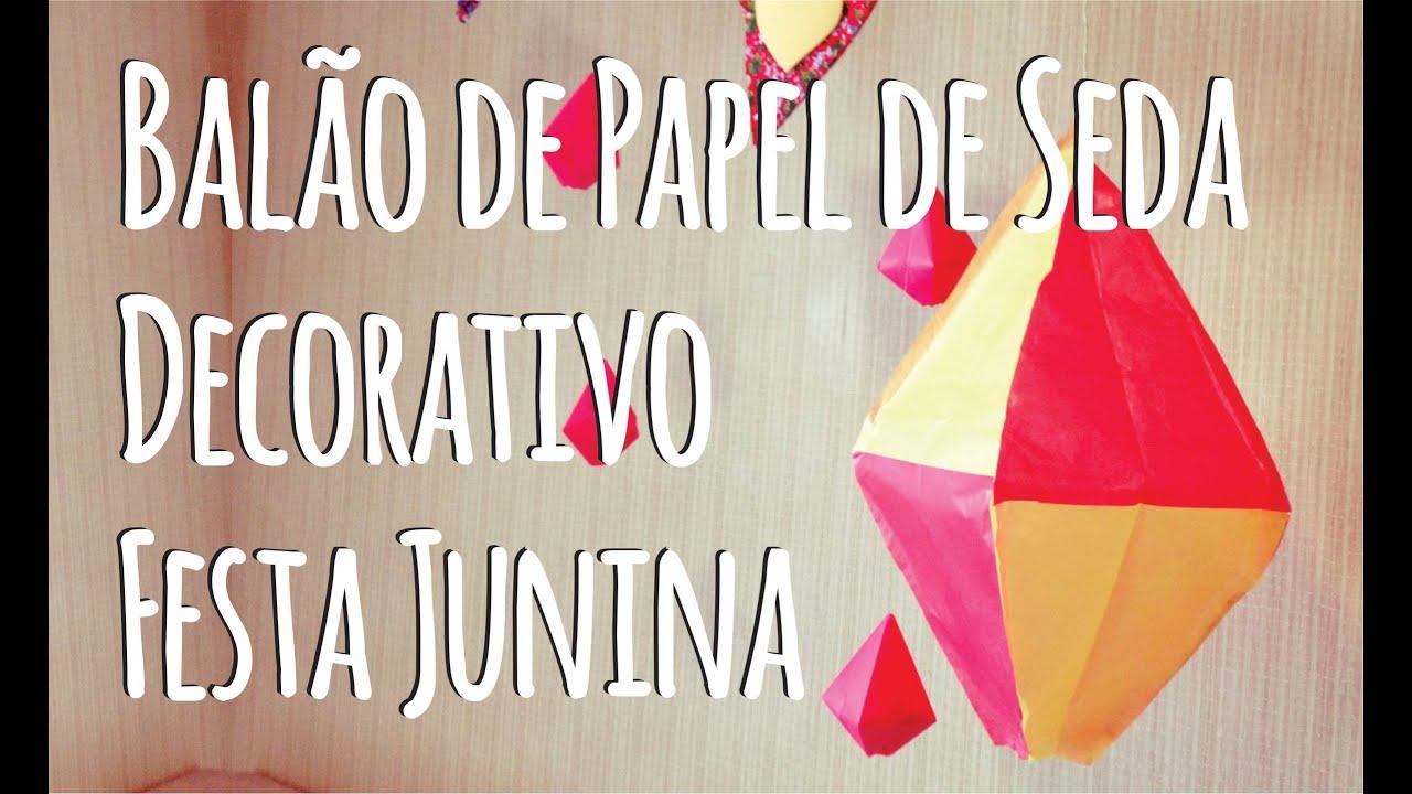 DIY Bal u00e3o de Papel de Seda Decorativo para Festa Junina YouTube -> Decoração De Balões Festa Junina