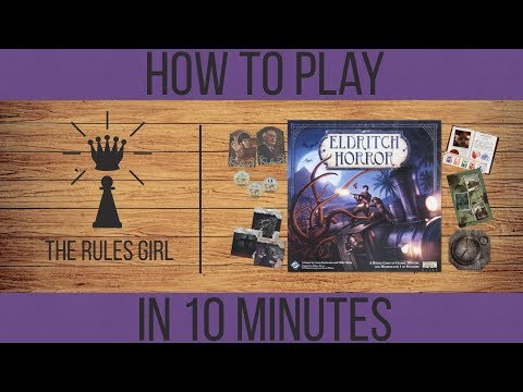 How to Play Eldritch Horror in 10 Minutes - The Rules Girl