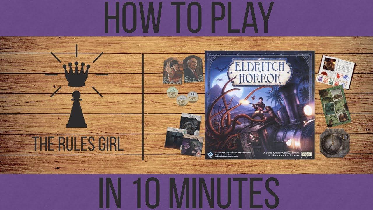 How To Play Eldritch Horror In 10 Minutes The Rules Girl Youtube