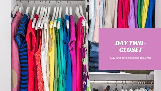 Day Two- Closet- Slay in 30 days organizing challenge