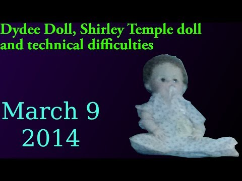 Dydee Doll, Shirley Temple and technical difficulties