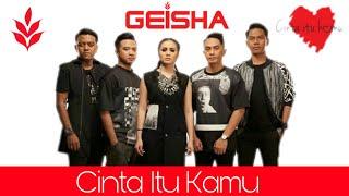 Geisha - Cinta Itu Kamu (Lyrics Video)